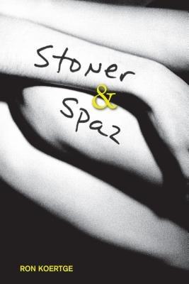 Stoner & Spaz by Ronald Koertge