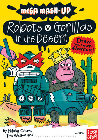 Mega Mash-Up: Robots vs. Gorillas in the Desert by Tim Wesson and Nikalas Catlow