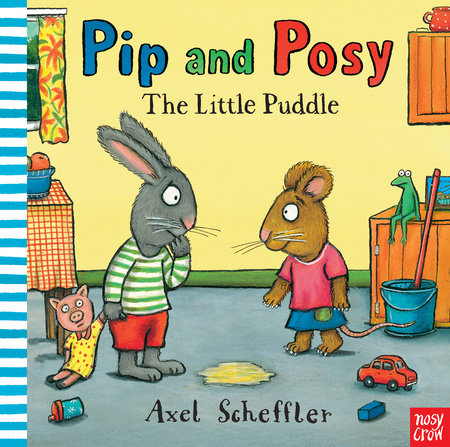 Pip and Posy: The Little Puddle by Nosy Crow