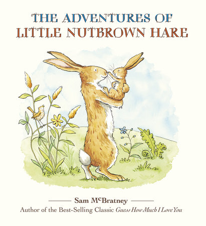 The Adventures of Little Nutbrown Hare by Sam McBratney