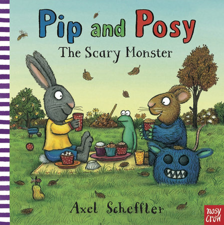 Pip and Posy: The Scary Monster by