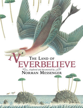 The Land of Neverbelieve by