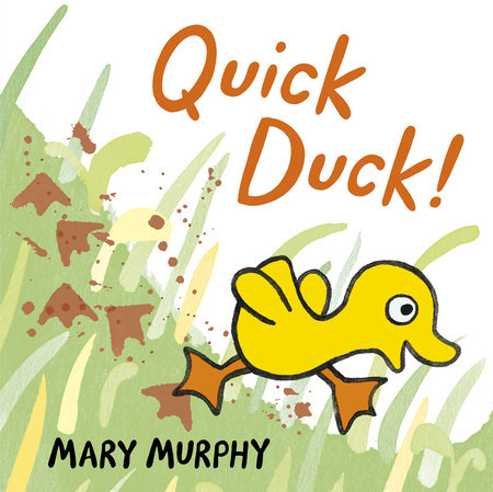 Quick Duck! by Mary Murphy