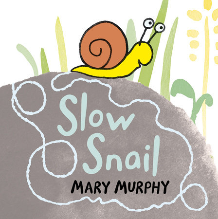 Slow Snail by Mary Murphy