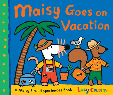 Maisy Goes on Vacation by
