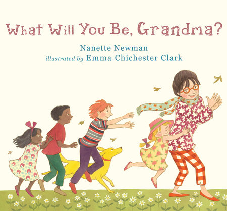 What Will You Be, Grandma? by