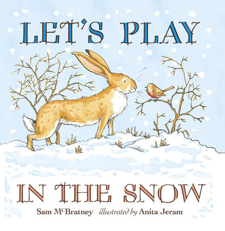 Let's Play in the Snow: A Guess How Much I Love You Storybook by