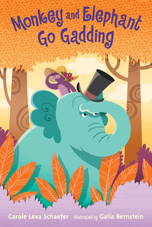 Monkey and Elephant Go Gadding by Carole Lexa Schaefer