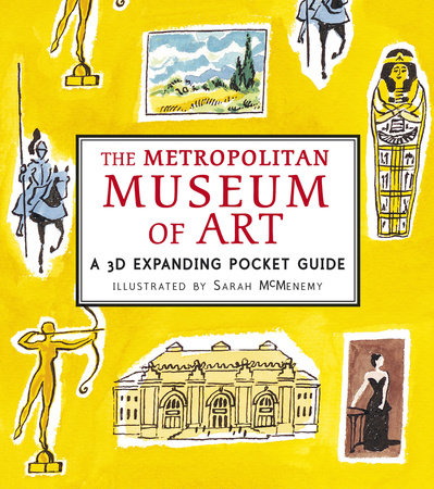 The Metropolitan Museum of Art: A 3D Expanding Pocket Guide by Sarah McMenemy