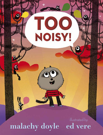 Too Noisy! by Malachy Doyle