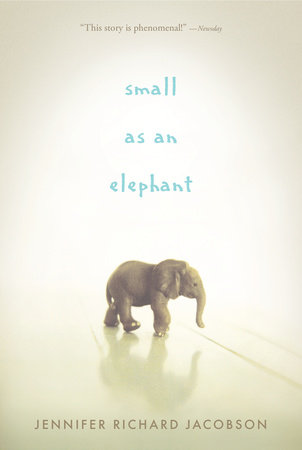 Small as an Elephant by Jennifer Richard Jacobson