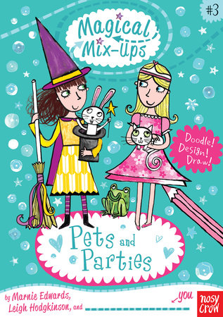 Magical Mix-Ups: Pets and Parties by Marnie Edwards