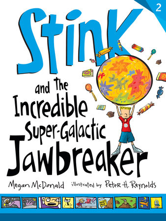 Stink and the Incredible Super-Galactic Jawbreaker by Megan McDonald