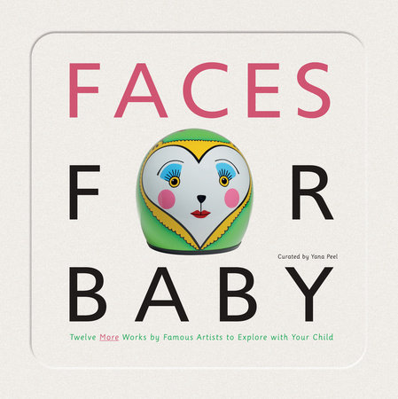 Faces for Baby by Yana Peel