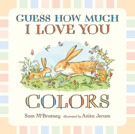 Guess How Much I Love You: Colors by Sam McBratney