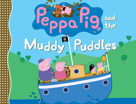 Peppa Pig and the Muddy Puddles by