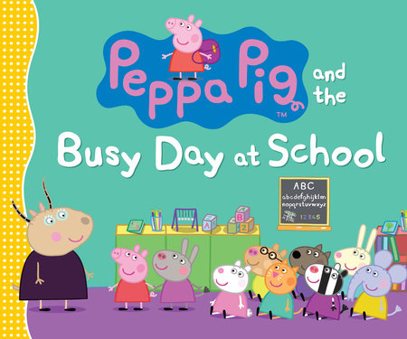 Peppa Pig and the Busy Day at School by