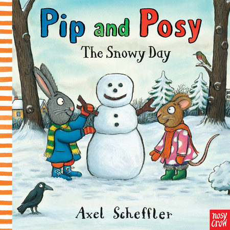 Pip and Posy: The Snowy Day by