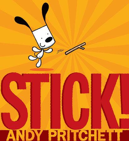Stick! by Andy Pritchett