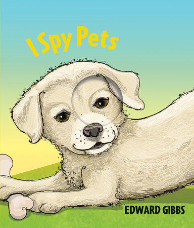 I Spy Pets by Edward Gibbs