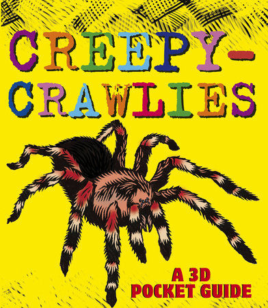 Creepy-Crawlies: A 3D Pocket Guide by