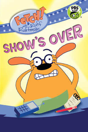 FETCH! with Ruff Ruffman: Show's Over by