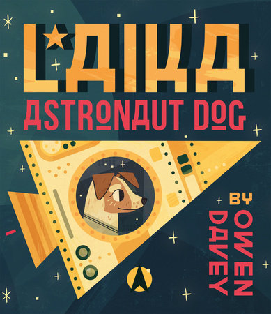 Laika: Astronaut Dog by