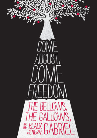 Come August, Come Freedom by Gigi Amateau