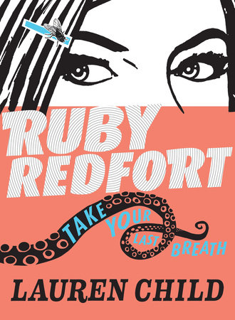 Ruby Redfort Take Your Last Breath (Book #2) by