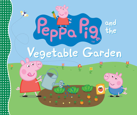 Peppa Pig and the Vegetable Garden by Candlewick Press