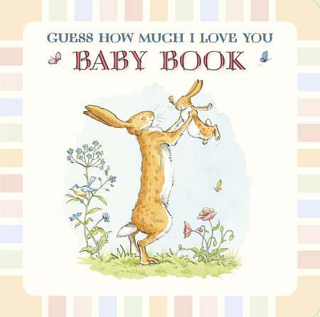 Guess How Much I Love You: Baby Book by Sam McBratney