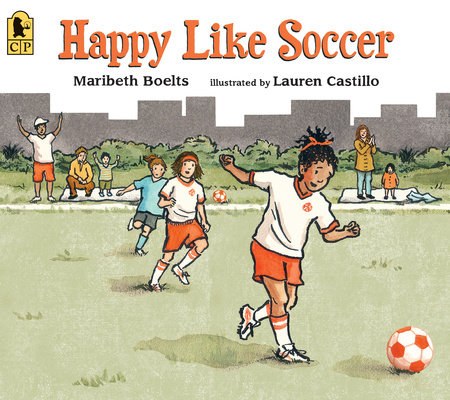 Happy Like Soccer by Maribeth Boelts