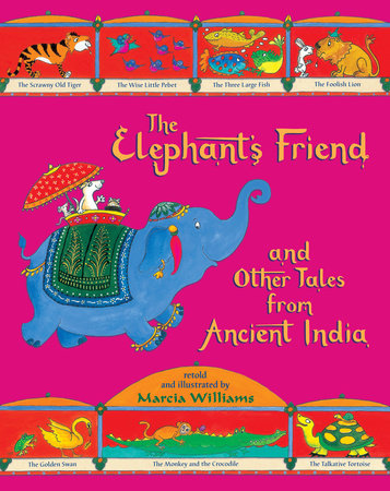 The Elephant's Friend and Other Tales from Ancient India by