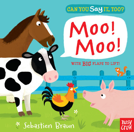 Can You Say It, Too? Moo! Moo! by