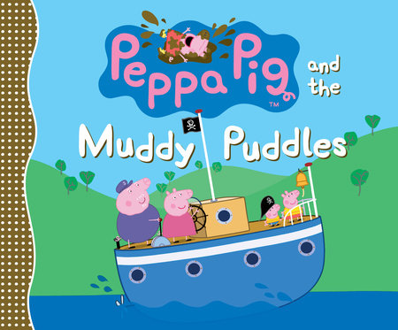 Peppa Pig and the Muddy Puddles by Candlewick Press