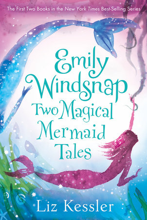 Emily Windsnap: Two Magical Mermaid Tales by Liz Kessler