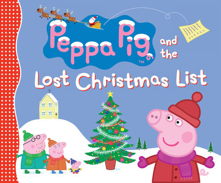 Peppa Pig and the Lost Christmas List by