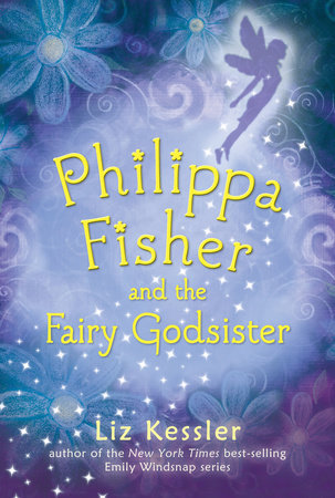 Philippa Fisher's Fairy Godsister by Liz Kessler
