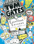 Tom Gates: Excellent Excuses (and Other Good Stuff) (Book #2)