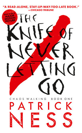 The Knife of Never Letting Go (Reissue with bonus short story)