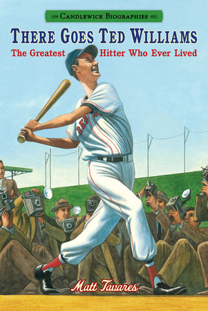 There Goes Ted Williams by Matt Tavares