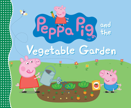 Peppa Pig and the Vegetable Garden by