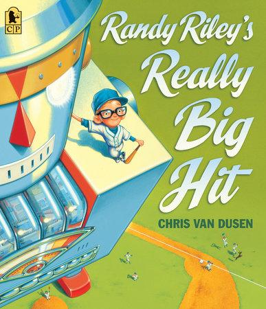 Randy Riley's Really Big Hit by Chris Van Dusen