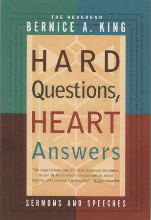 Hard Questions, Heart Answers by Bernice King