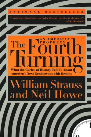 The Fourth Turning by William Strauss and Neil Howe