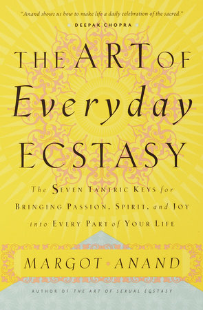 The Art of Everyday Ecstasy by