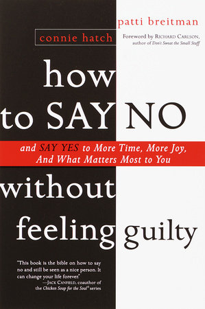 How to Say No Without Feeling Guilty by Connie Hatch and Patti Breitman
