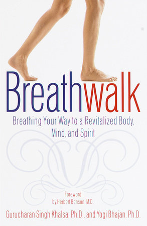 Breathwalk by Gurucharan Singh Khalsa, Ph.D. and Yogi Bhajan, Ph.D.