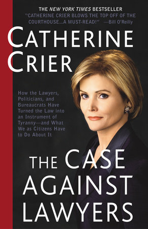 The Case Against Lawyers by Catherine Crier