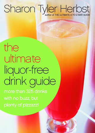 The Ultimate Liquor-Free Drink Guide by